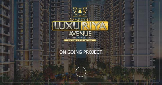 Samridhi luxuriya Avenue Sector - 150 Noida